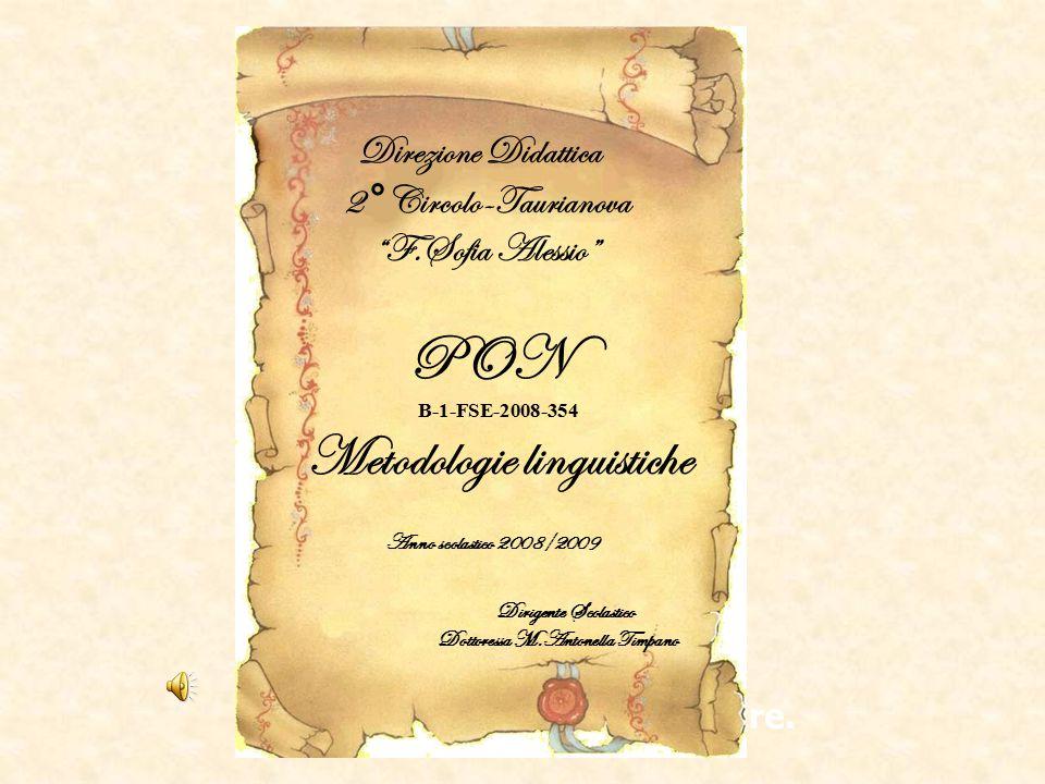 PON Anno scolastico 2008/2009 Metodologie linguistiche