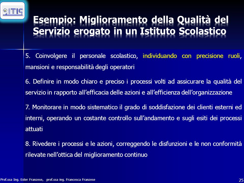 Esempio: Miglioramento della Qualità del Servizio erogato in un Istituto Scolastico