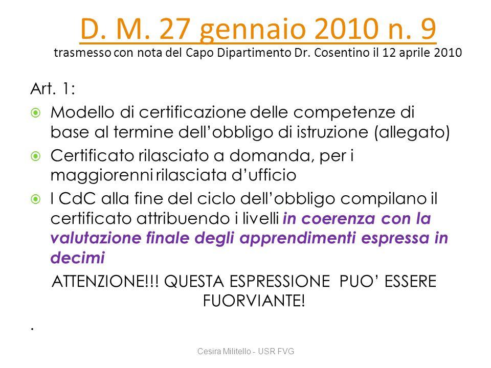 D. M. 27 gennaio 2010 n. 9 trasmesso con nota del Capo Dipartimento Dr