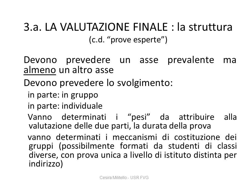 3.a. LA VALUTAZIONE FINALE : la struttura (c.d. prove esperte )