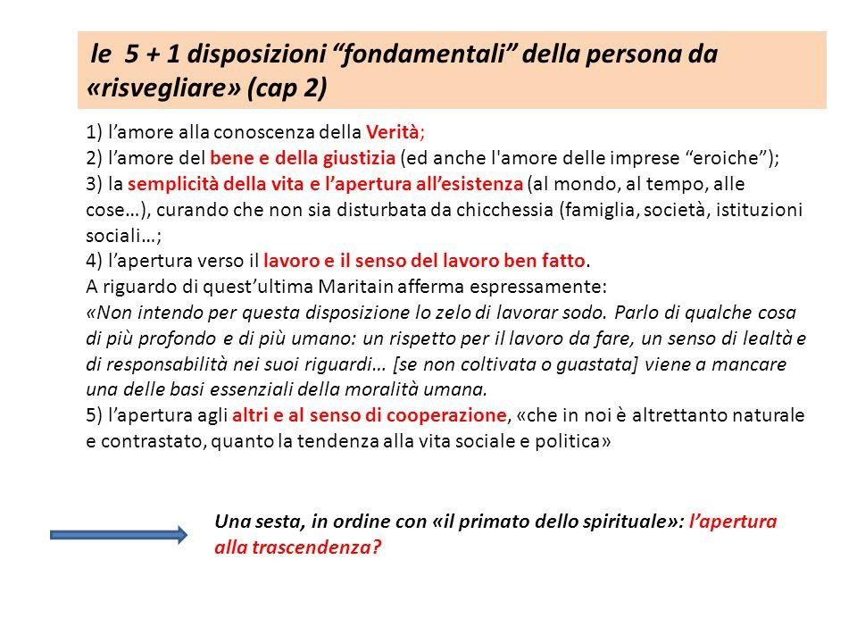 le 5 + 1 disposizioni fondamentali della persona da «risvegliare» (cap 2)