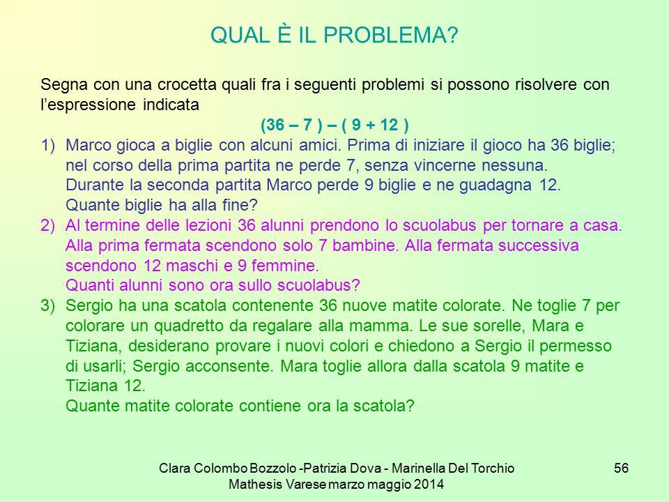 QUAL È IL PROBLEMA Segna con una crocetta quali fra i seguenti problemi si possono risolvere con. l'espressione indicata.