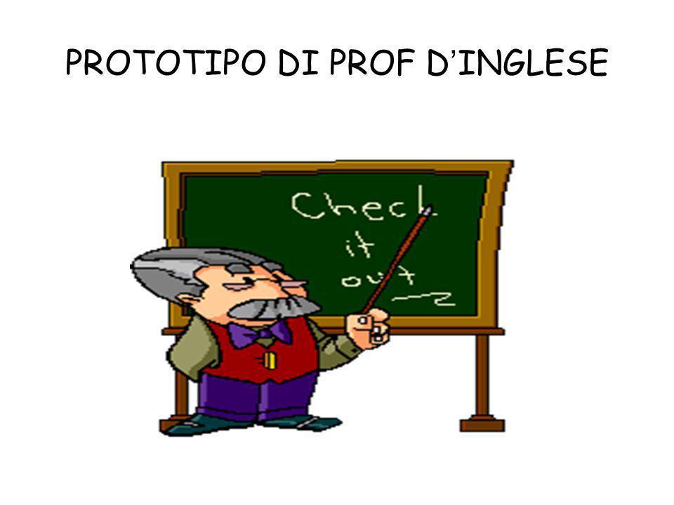 PROTOTIPO DI PROF D'INGLESE