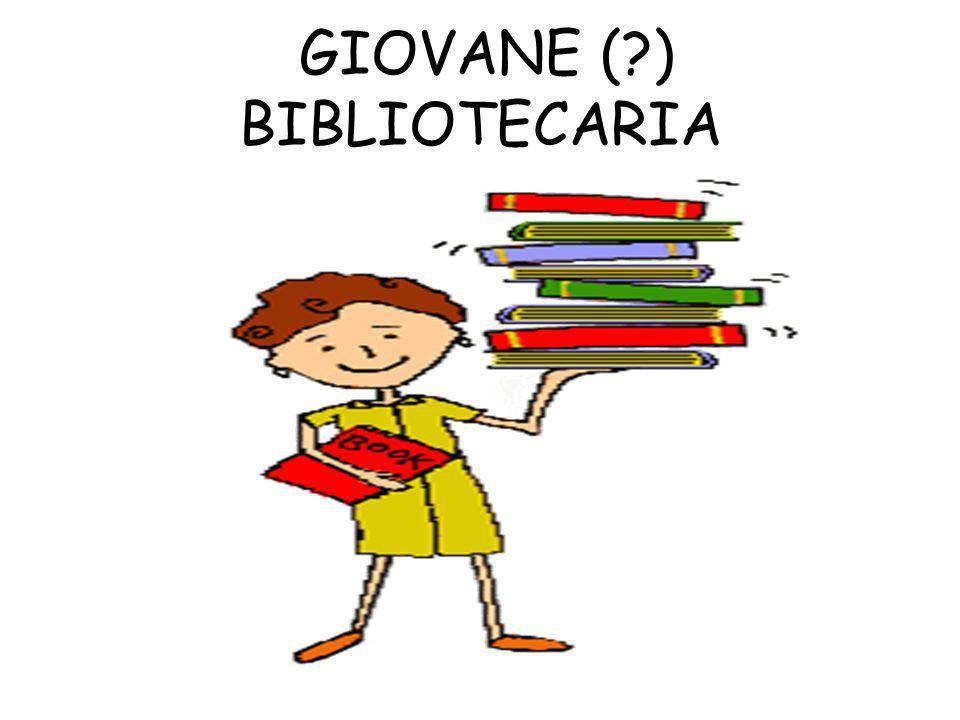 GIOVANE ( ) BIBLIOTECARIA