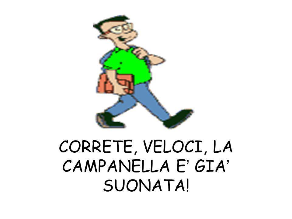 CORRETE, VELOCI, LA CAMPANELLA E' GIA' SUONATA!