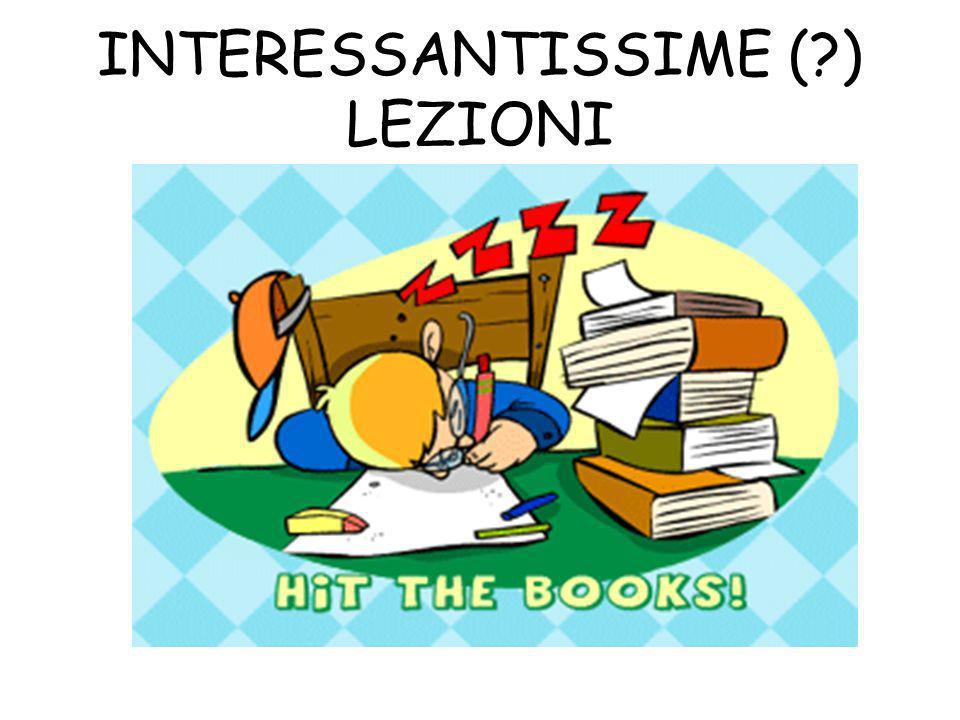 INTERESSANTISSIME ( ) LEZIONI