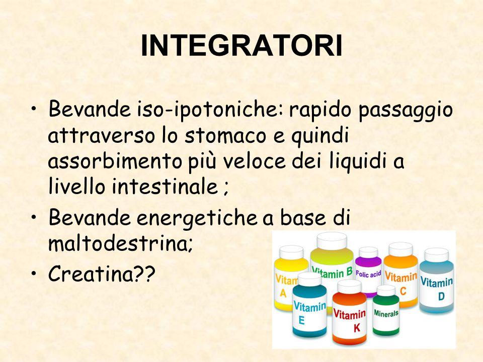 INTEGRATORI Bevande iso-ipotoniche: rapido passaggio attraverso lo stomaco e quindi assorbimento più veloce dei liquidi a livello intestinale ;