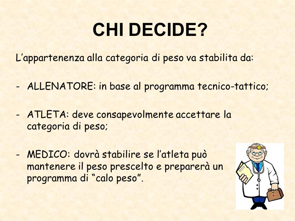 CHI DECIDE L'appartenenza alla categoria di peso va stabilita da: