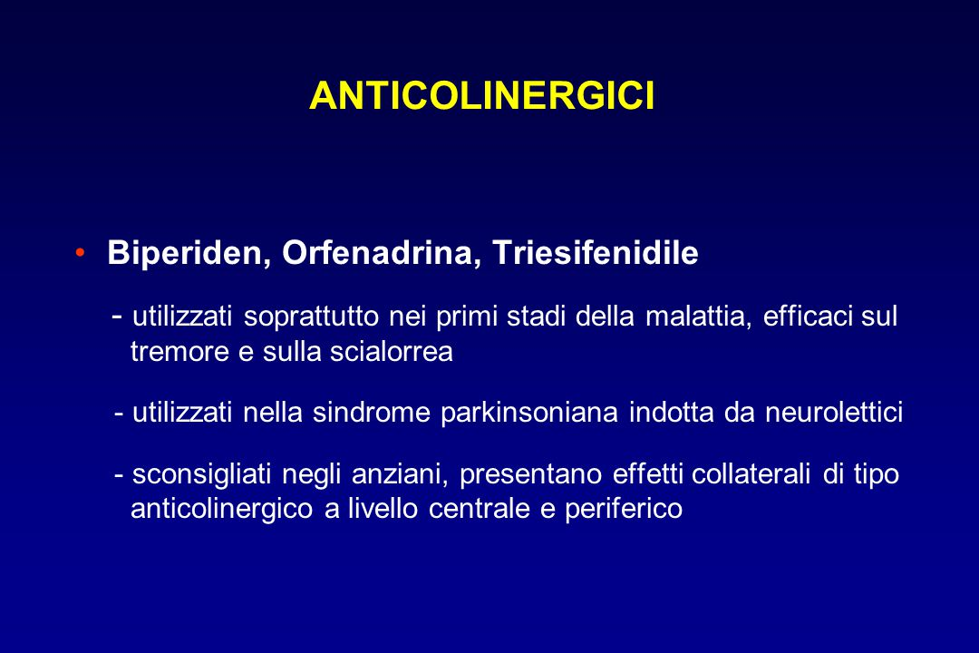 ANTICOLINERGICI Biperiden, Orfenadrina, Triesifenidile