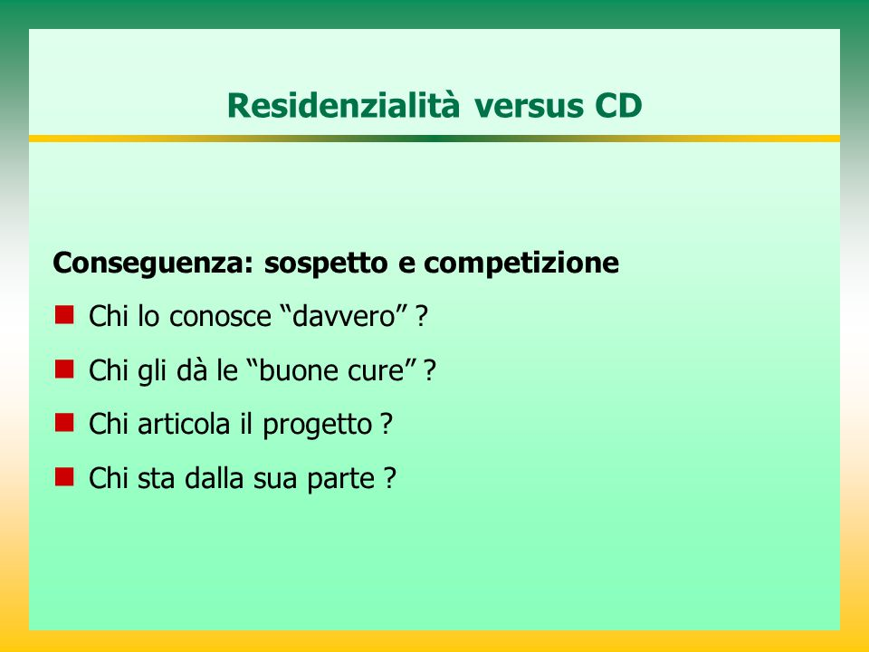 Residenzialità versus CD