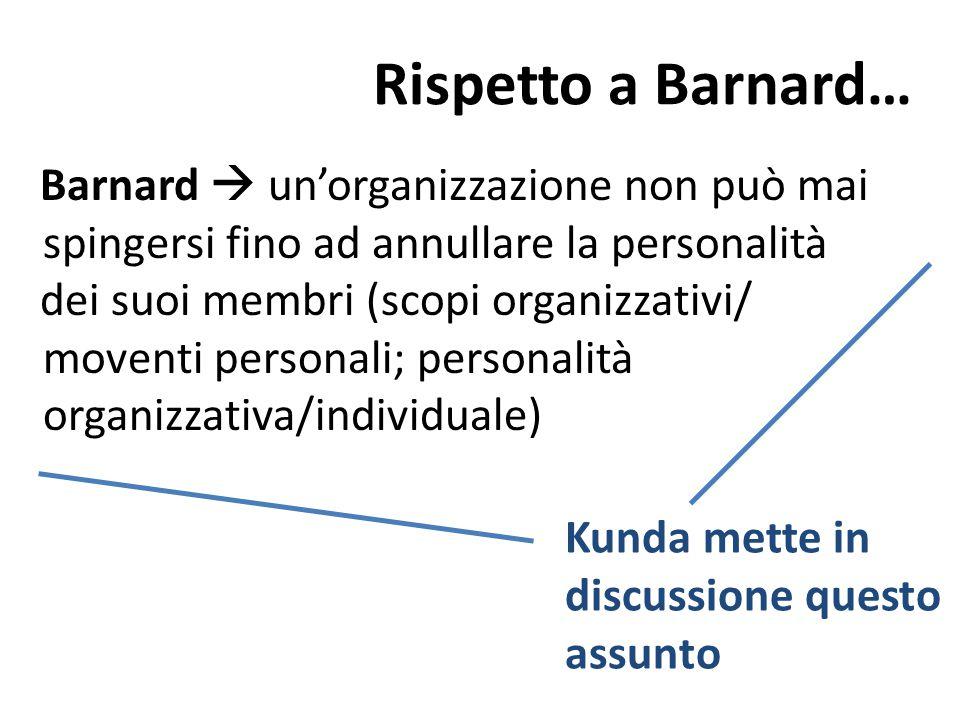 Rispetto a Barnard… Barnard  un'organizzazione non può mai spingersi fino ad annullare la personalità.
