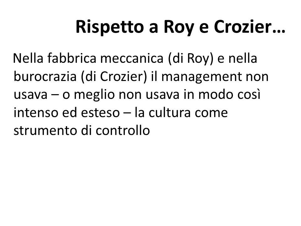 Rispetto a Roy e Crozier…