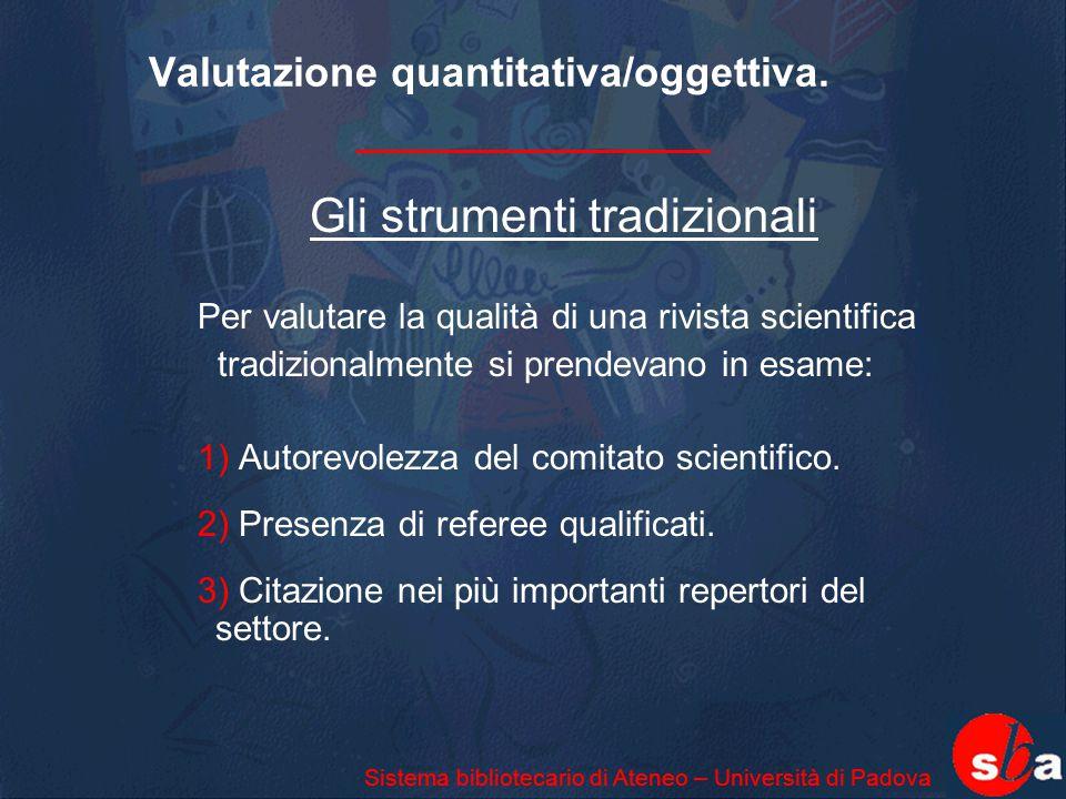 Valutazione quantitativa/oggettiva.
