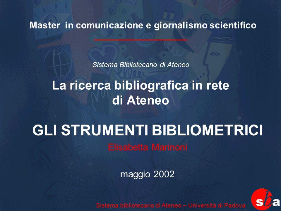 GLI STRUMENTI BIBLIOMETRICI Elisabetta Marinoni maggio 2002