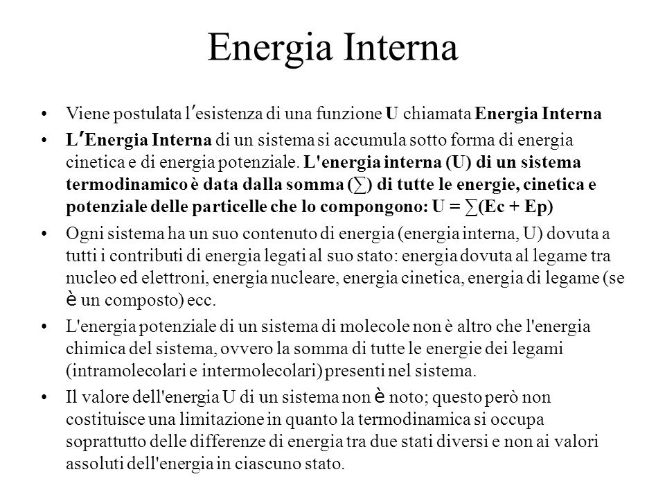 Energia Interna Viene postulata l'esistenza di una funzione U chiamata Energia Interna.