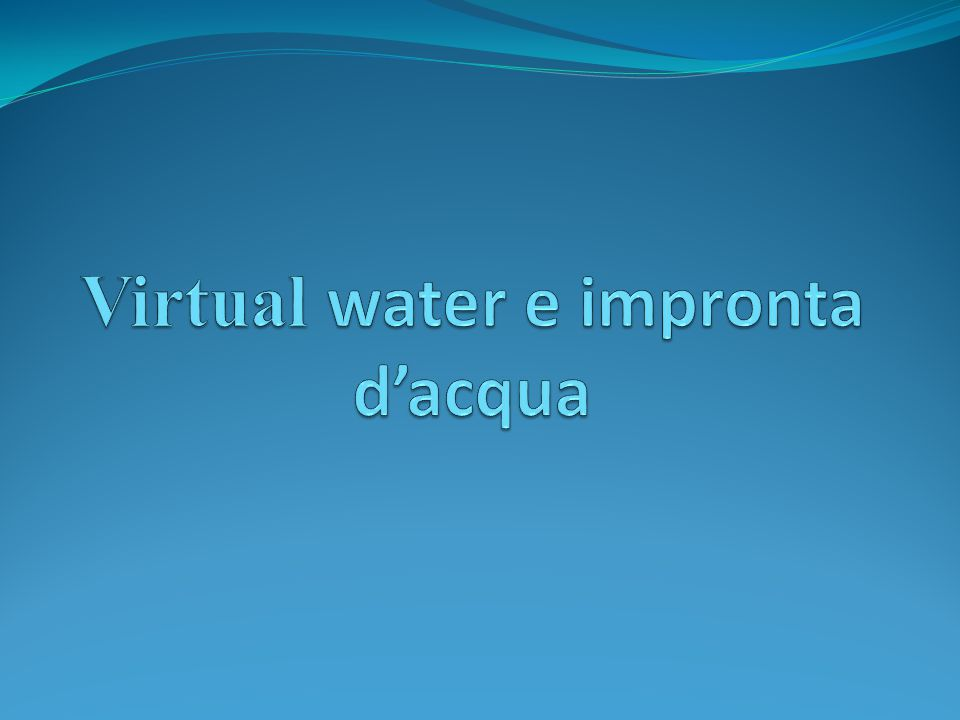 Virtual water e impronta d'acqua