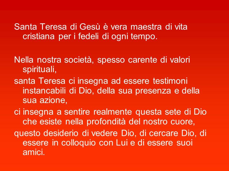 Santa Teresa di Gesù è vera maestra di vita cristiana per i fedeli di ogni tempo.