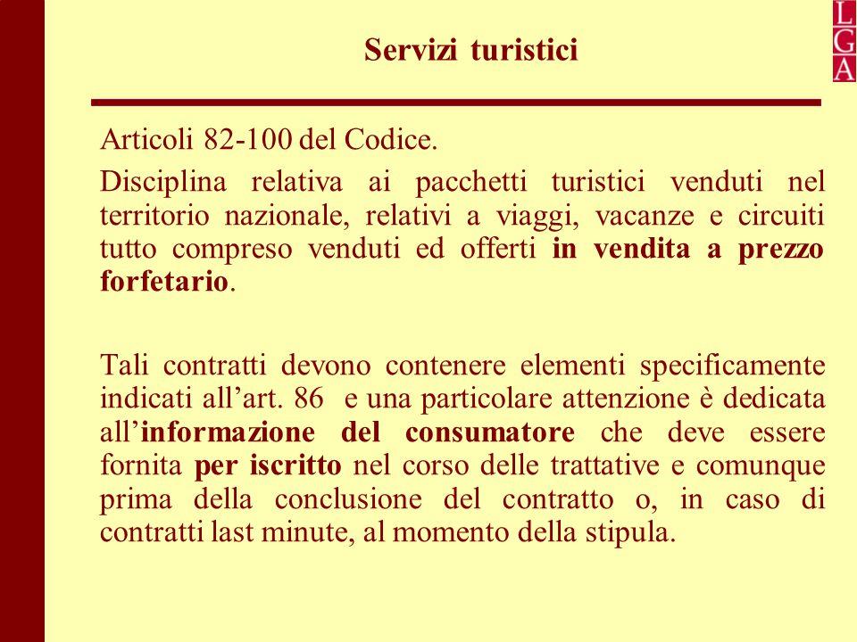 Servizi turistici Articoli 82-100 del Codice.