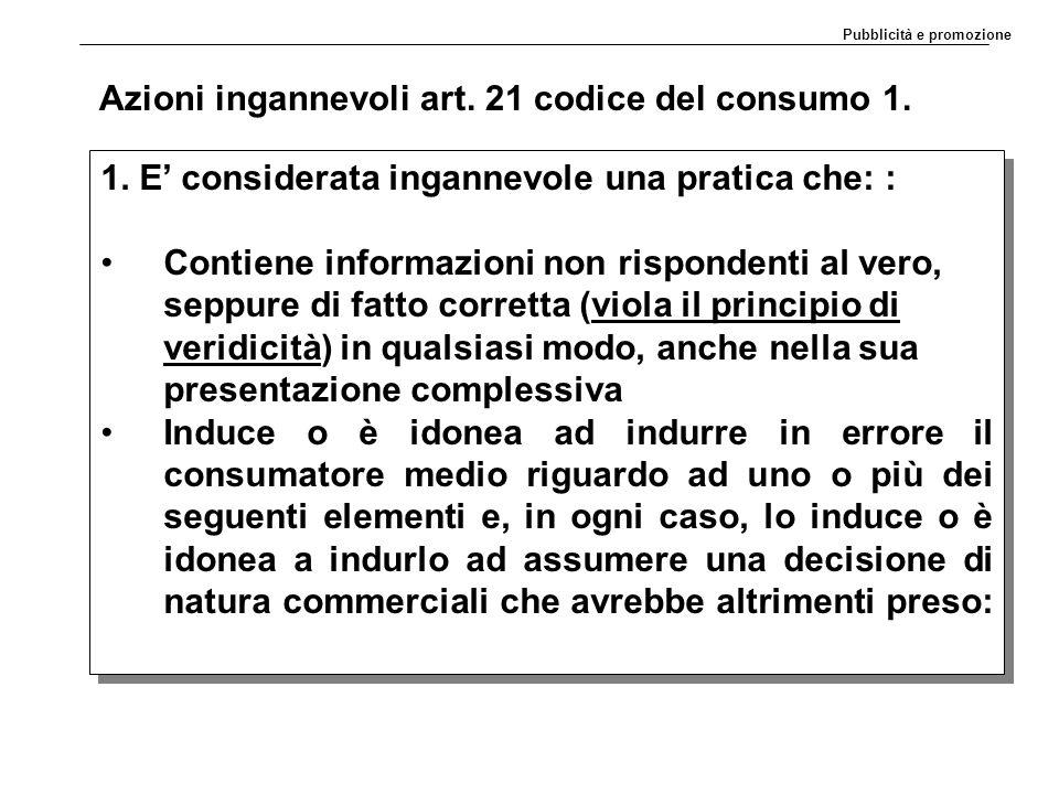 Azioni ingannevoli art. 21 codice del consumo 1.