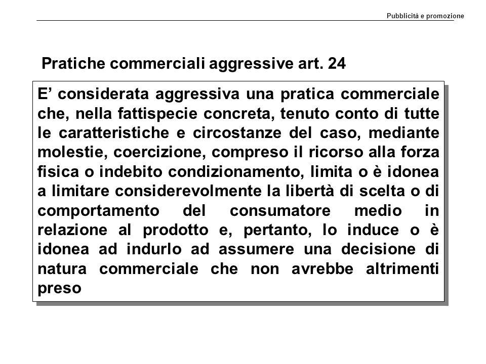 Pratiche commerciali aggressive art. 24
