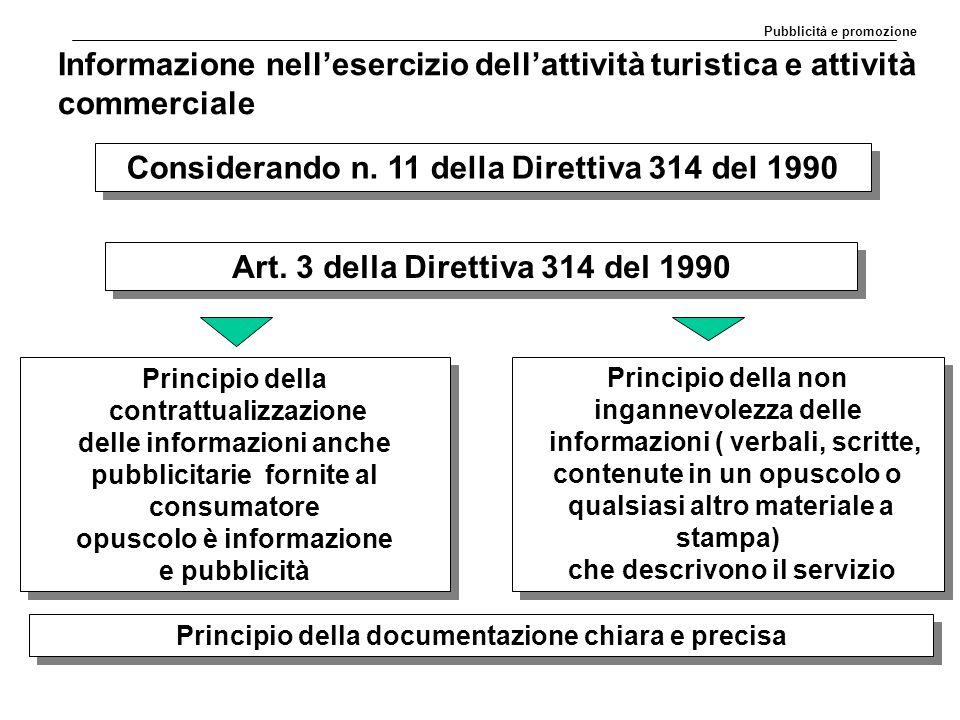 Considerando n. 11 della Direttiva 314 del 1990