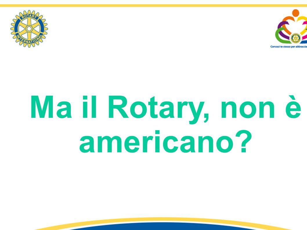 Ma il Rotary, non è americano