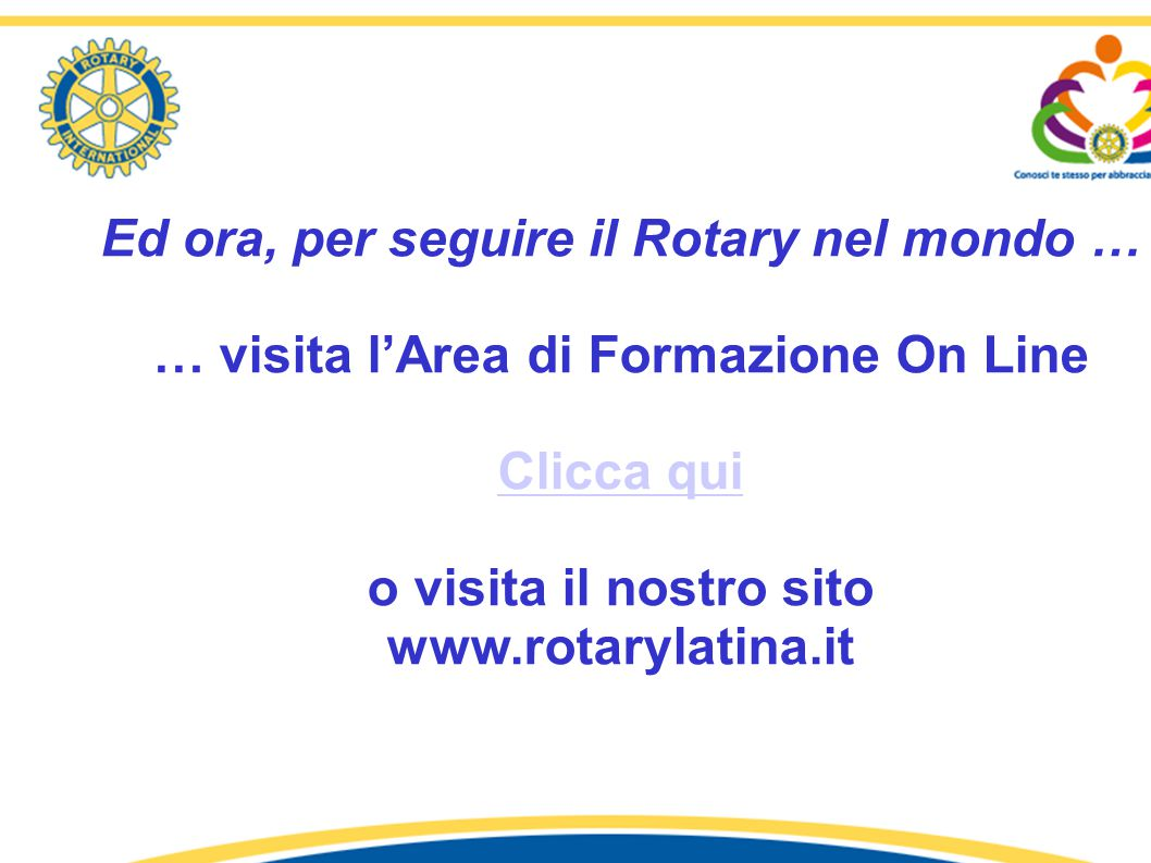Ed ora, per seguire il Rotary nel mondo …