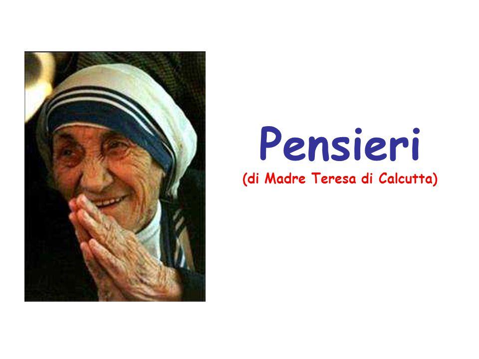 (di Madre Teresa di Calcutta)