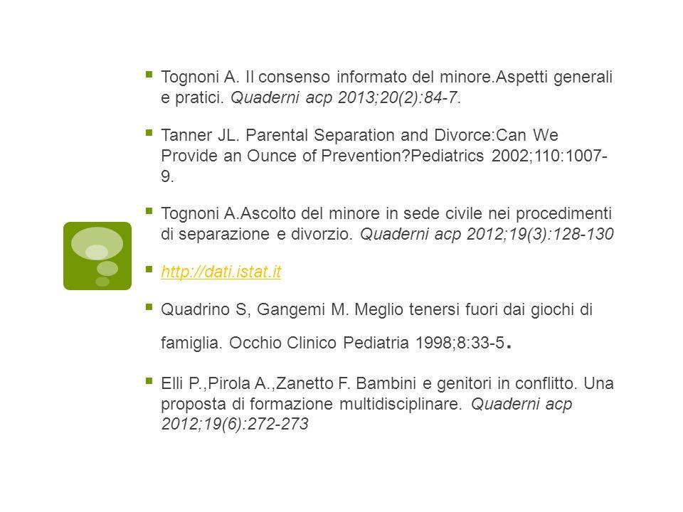 Tognoni A. Il consenso informato del minore.Aspetti generali e pratici. Quaderni acp 2013;20(2):84-7.