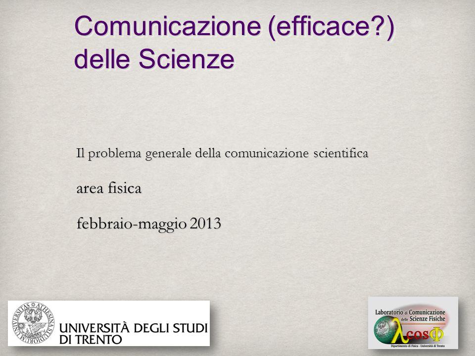 Comunicazione (efficace ) delle Scienze