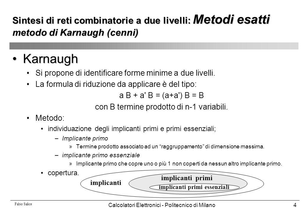 Sintesi di reti combinatorie a due livelli: Metodi esatti metodo di Karnaugh (cenni)