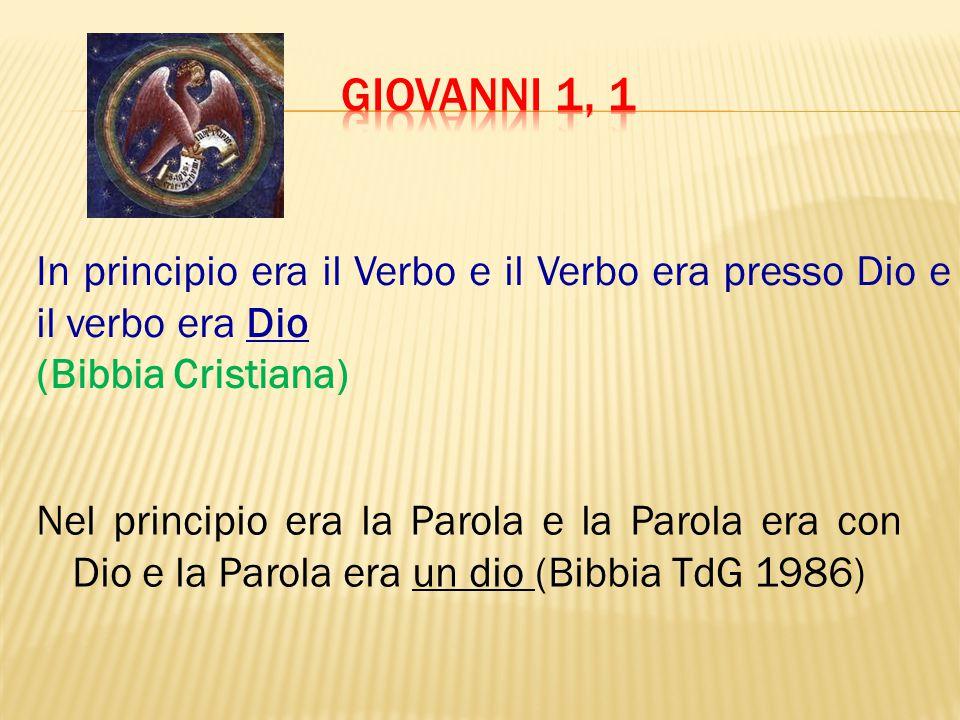 Giovanni 1, 1 In principio era il Verbo e il Verbo era presso Dio e il verbo era Dio. (Bibbia Cristiana)