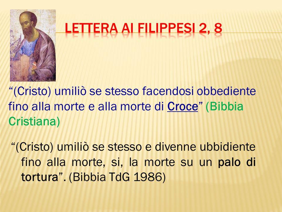 Lettera ai filippesi 2, 8 (Cristo) umiliò se stesso facendosi obbediente fino alla morte e alla morte di Croce (Bibbia Cristiana)