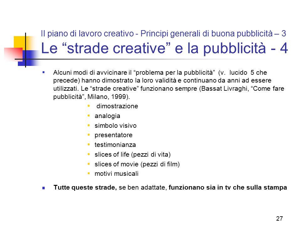 Il piano di lavoro creativo - Principi generali di buona pubblicità – 3 Le strade creative e la pubblicità - 4