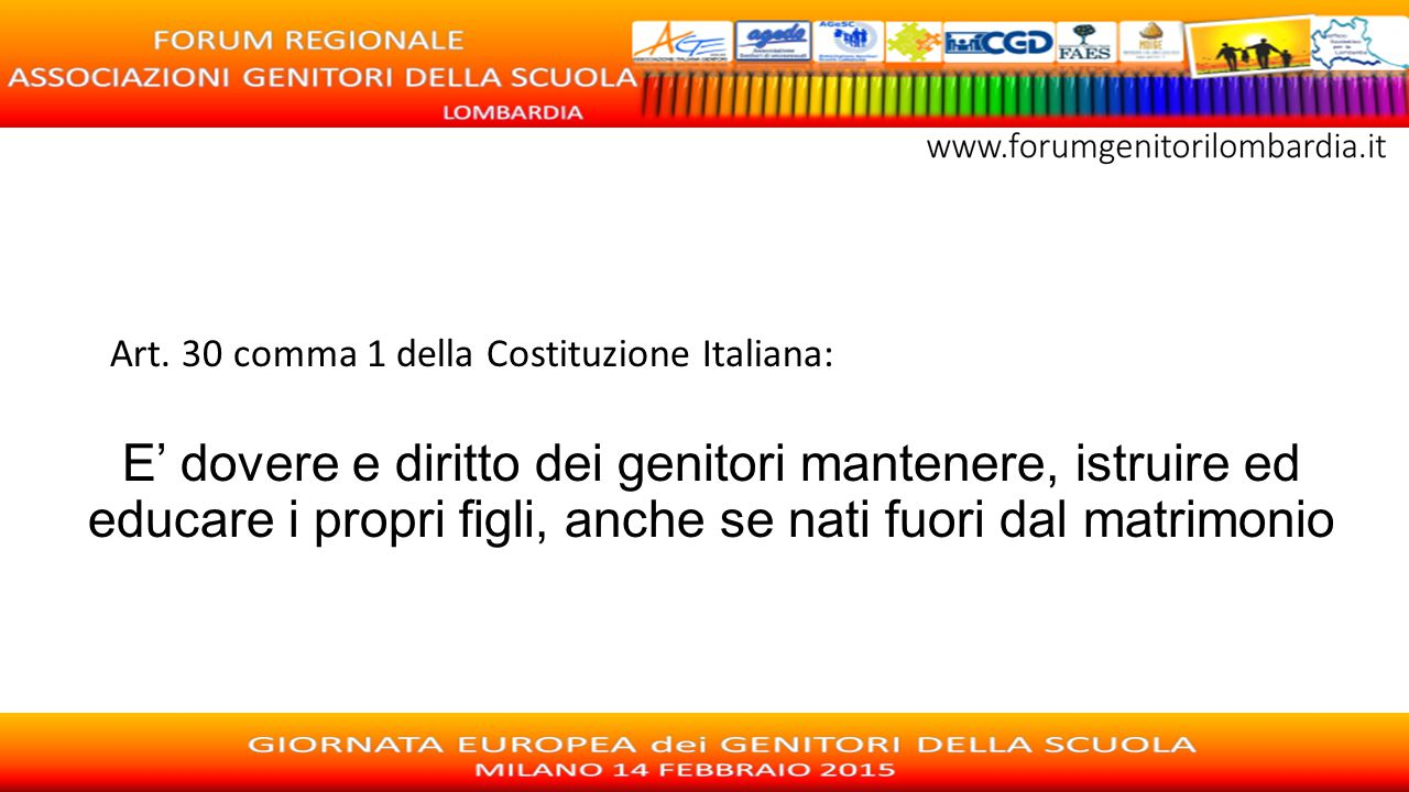 Art. 30 comma 1 della Costituzione Italiana: