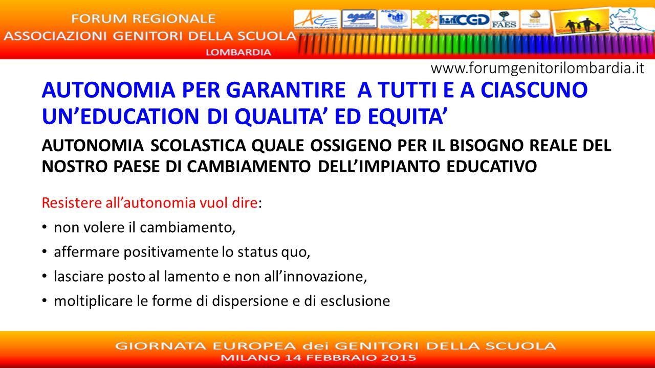 AUTONOMIA PER GARANTIRE A TUTTI E A CIASCUNO UN'EDUCATION DI QUALITA' ED EQUITA'