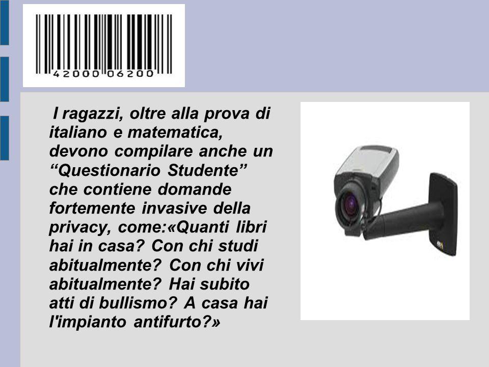 I ragazzi, oltre alla prova di italiano e matematica, devono compilare anche un Questionario Studente che contiene domande fortemente invasive della privacy, come:«Quanti libri hai in casa.