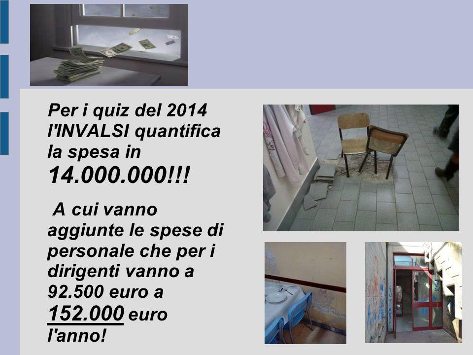 Per i quiz del 2014 l INVALSI quantifica la spesa in 14.000.000!!!