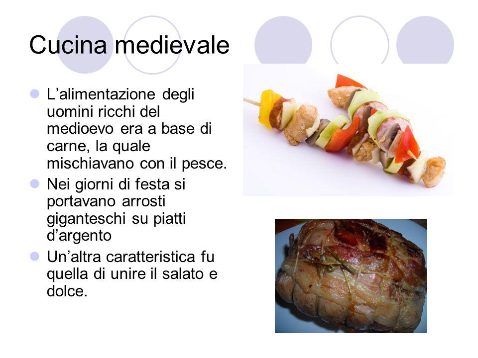 Cucina medievale L'alimentazione degli uomini ricchi del medioevo era a base di carne, la quale mischiavano con il pesce.