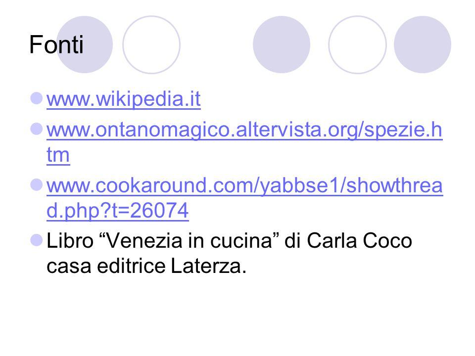 Fonti www.wikipedia.it www.ontanomagico.altervista.org/spezie.htm