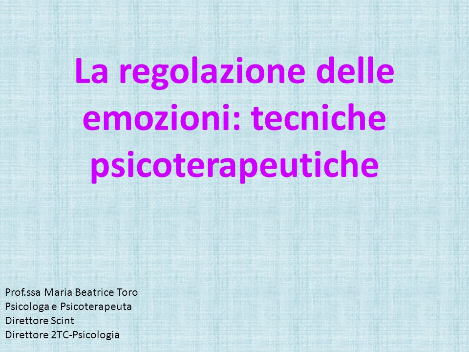 La regolazione delle emozioni: tecniche psicoterapeutiche
