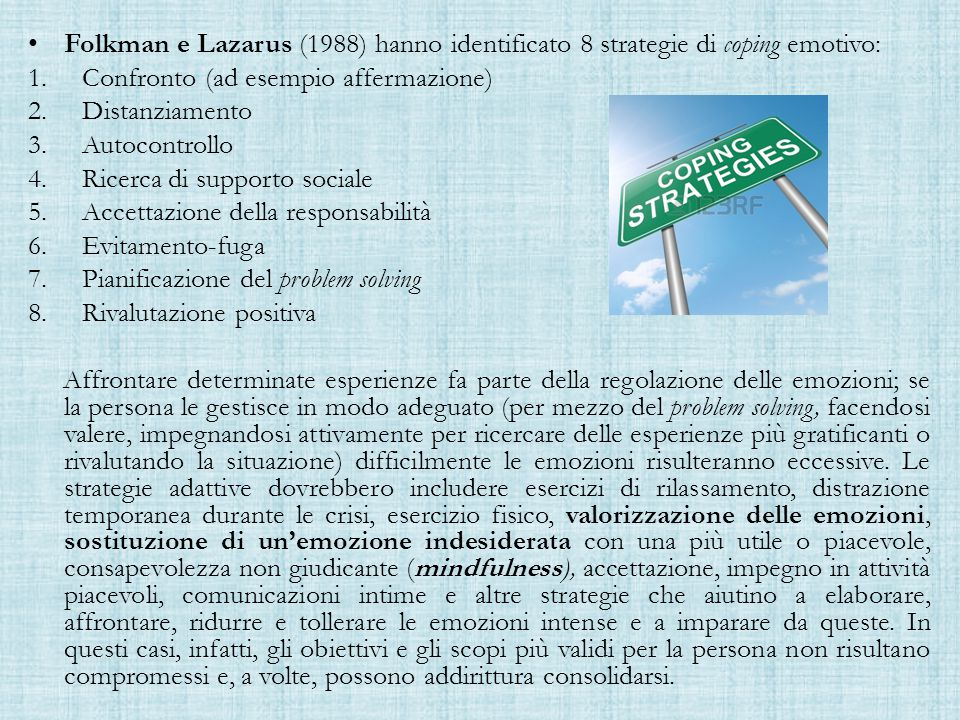 Folkman e Lazarus (1988) hanno identificato 8 strategie di coping emotivo: