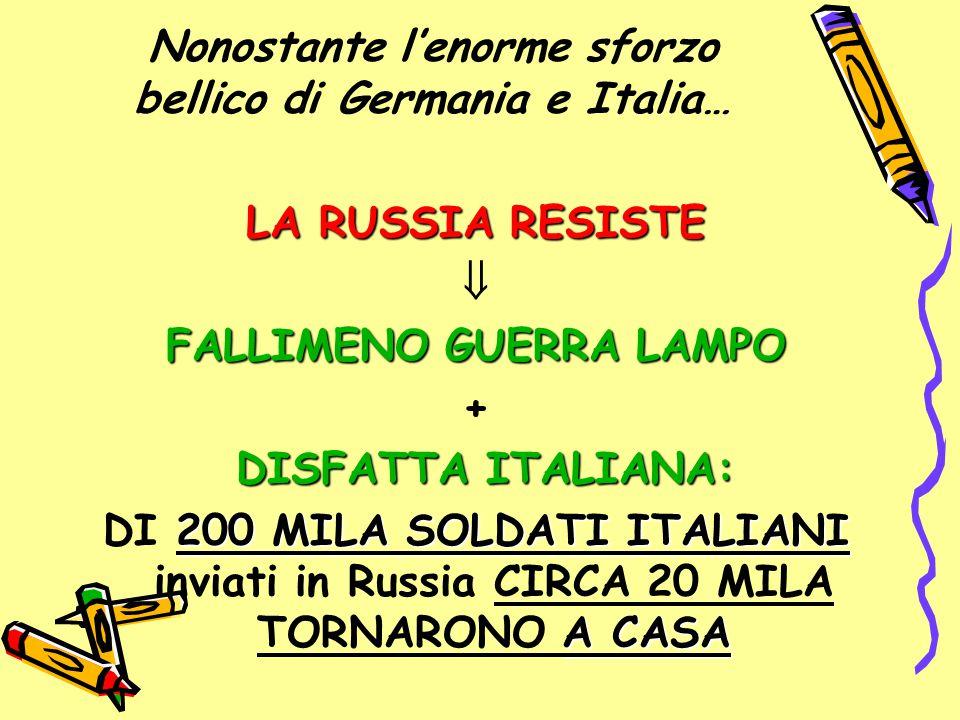 Nonostante l'enorme sforzo bellico di Germania e Italia…