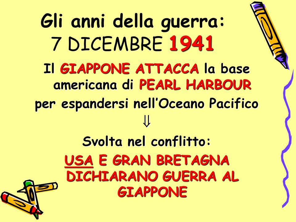 Gli anni della guerra: 7 DICEMBRE 1941
