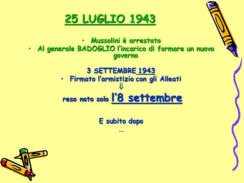 25 LUGLIO 1943 Mussolini è arrestato