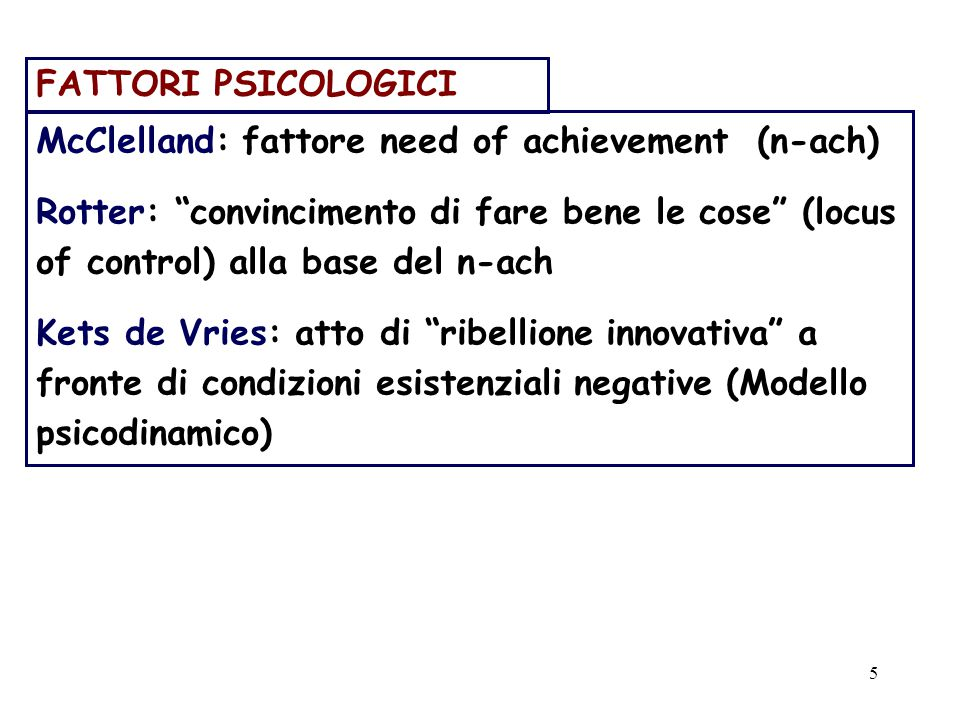 FATTORI PSICOLOGICI McClelland: fattore need of achievement (n-ach)