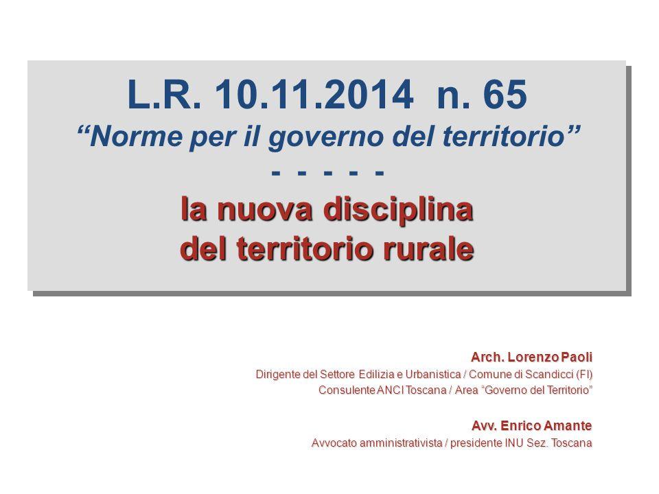 L.R. 10.11.2014 n. 65 Norme per il governo del territorio - - - - - la nuova disciplina del territorio rurale