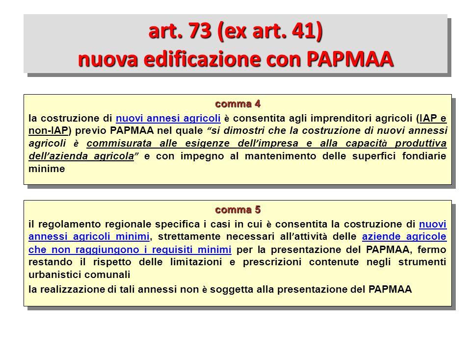 art. 73 (ex art. 41) nuova edificazione con PAPMAA