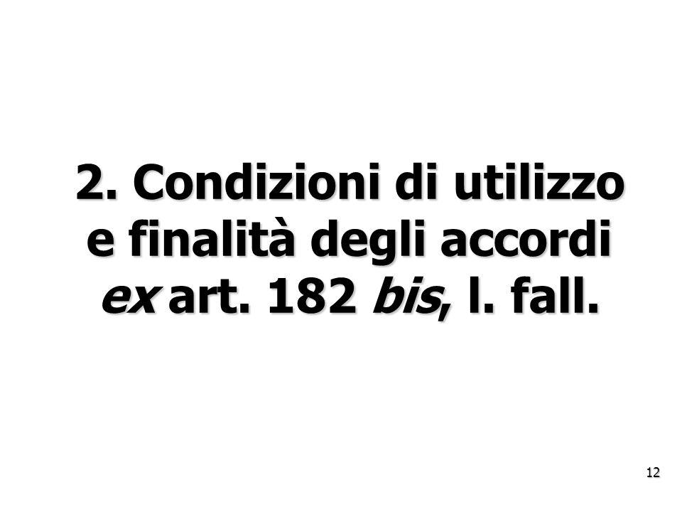 2. Condizioni di utilizzo e finalità degli accordi ex art. 182 bis, l