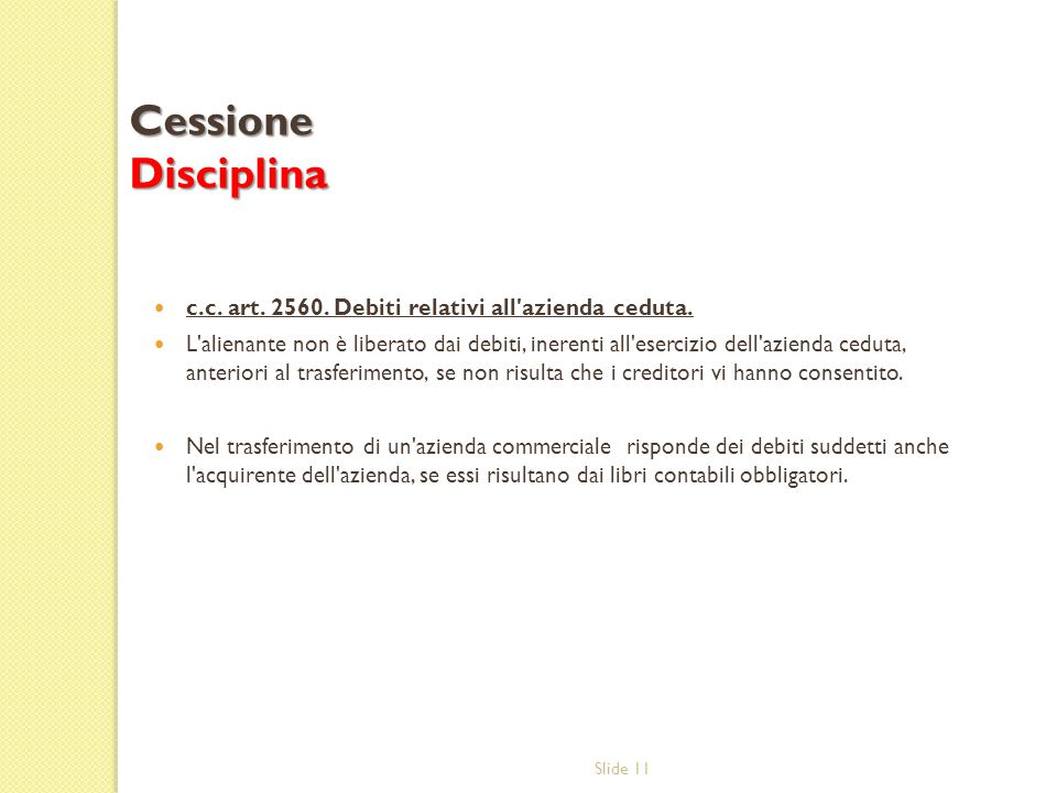 Cessione Disciplina c.c. art. 2560. Debiti relativi all azienda ceduta.
